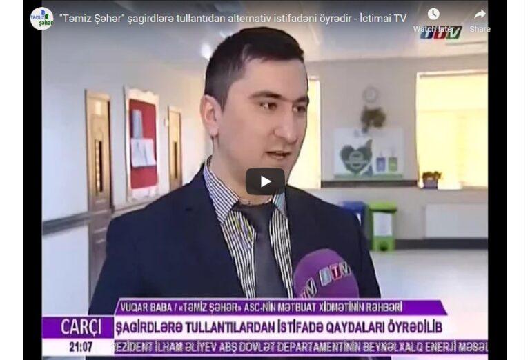 """""""Təmiz Şəhər"""" şagirdlərə tullantıdan istifadəni öyrədir"""